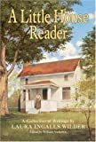 Front cover for the book A Little House Reader: A Collection of Writings by Laura Ingalls Wilder (Little House) by Laura Ingalls Wilder