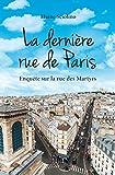 La dernière rue de Paris : Enquête sur la rue des Martyrs