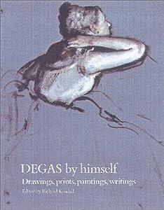 Degas by Himself (Artist by Himself)