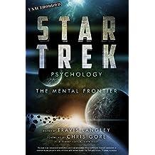 Star Trek Psychology: The Mental Frontier (Popular Culture Psychology)