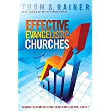 EFFECTIVE EVANGELISTC CHURCHES: Successful Churches Reveal What Works and What Doesn't