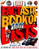 Factastic Book of 1001 Lists, Russell Ash, 0789437694