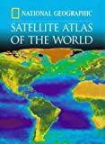 Satellite Atlas of the World, National Geographic Society Staff, 0792272161