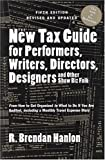 The New Tax Guide for Performers, Writers, Directors, Designers and Other Show Biz Folk, R. Brendon Hanlon, 0879102764