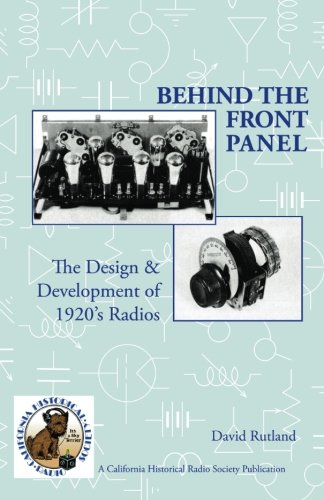 Behind The Front Panel: The Design & Development of 1920's Radio ()