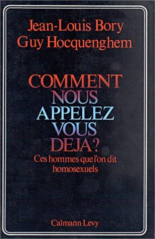 Comment nous appelez-vous déjà ? Poche – 1977 Guy Hocquenghem Jean-Louis Bory Calmann-Lévy 2702101887