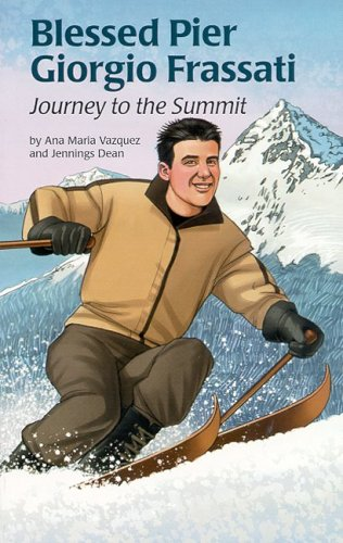 Blessed Pier Giorgio Frassati: Journey to the Summit (Encounter the Saints Series, 18)