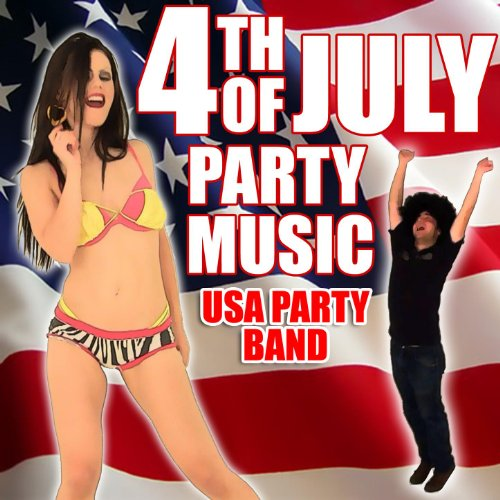 4th of July Party Music - July Of Songs Fourth Party