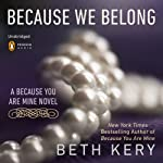 Because We Belong: Because You Are Mine, Book 3 | Beth Kery