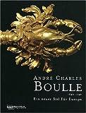 André Charles Boulle (1642-1732) : Ein neuer Stil für Europa
