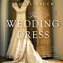 The Wedding Dress Audiobook by Rachel Hauck Narrated by Eleni Pappageorge