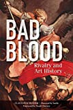 img - for Bad Blood: Rivalry and Art History book / textbook / text book