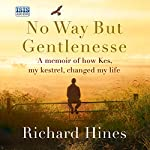 No Way But Gentlenesse | Richard Hines