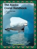 The Alaska Cruise Handbook: A Mile-By-Mile Guide [With Map]