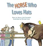 The Horse Who Loves Hats