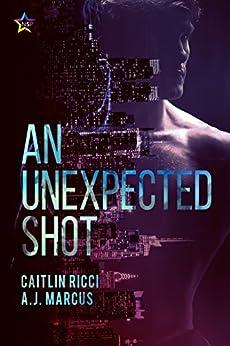 An Unexpected Shot by [Ricci, Caitlin, Marcus, A.J.]