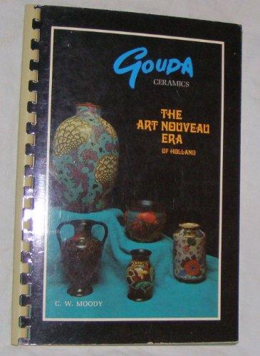 Gouda Ceramics: The Art Nouveau Era of Holland
