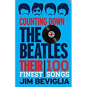 Counting Down the Beatles: Their 100 Finest Songs
