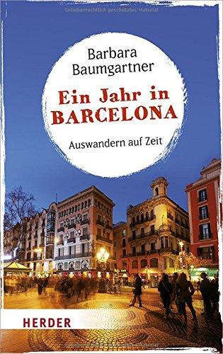 Ein Jahr in Barcelona: Auswandern auf Zeit (HERDER spektrum)