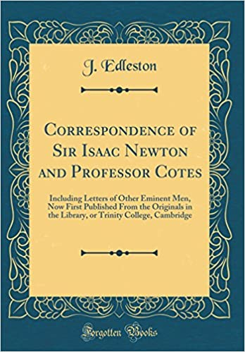 Correspondence of Sir Isaac Newton and Professor Cotes