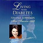 Living with Diabetes: Nicole Johnson, Miss America 1999 | Nicole Johnson