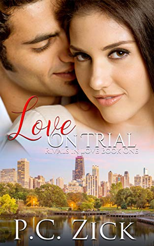 Book: Love on Trial (Rivals in Love Book 1) by P.C. Zick
