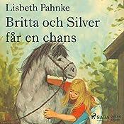 Britta och Silver får en chans(Britta och Silver 4)   Lisbeth Pahnke