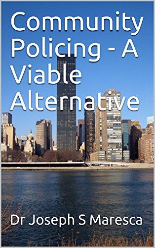 Community Policing - A Viable Alternative by [Maresca, Dr Joseph S]