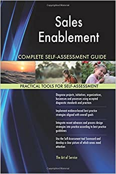 Sales Enablement Complete Self-Assessment Guide