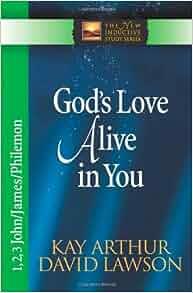 God's Love Alive in You: 1,2,3 John, James, Philemon The New Inductive Study Se