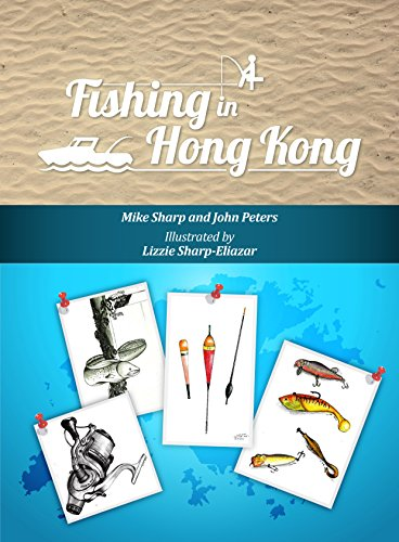 Fishing in Hong Kong: A How-To Guide to Making the Most of the Territory's Shores, Reservoirs and Surrounding Waters