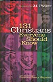 img - for 131 Christians Everyone Should Know (Holman Reference) book / textbook / text book