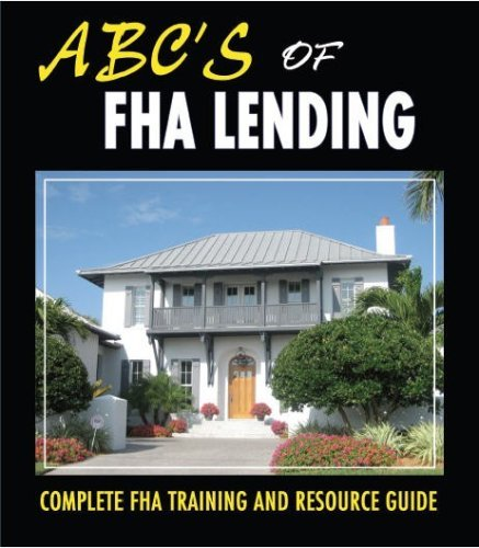 Download By Chip Cummings ABC's of FHA Lending - 2014 Complete FHA Training and Resource Guide (6th) [Ring-bound] pdf epub