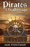 img - for Pirates and Scallywags: A Tale of Adventure, Plunder & Debauchery book / textbook / text book