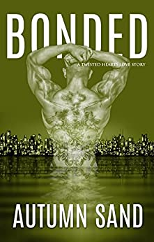 Bonded: A Twisted Hearts Love Story by [Sand, Autumn]