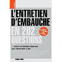 L'entretien d'embauche en 202 questions: toutes les bonnes réponses pour décrocher le job (L'Express emploi) (French Edition)