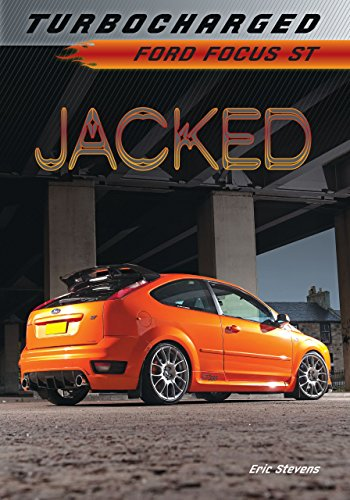 Jacked: Ford Focus ST (Turbocharged)