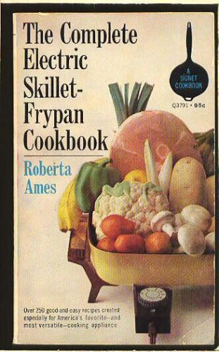 The Complete Electric Skillet-Frypan Cookbook (Later Electric Skillet compare prices)
