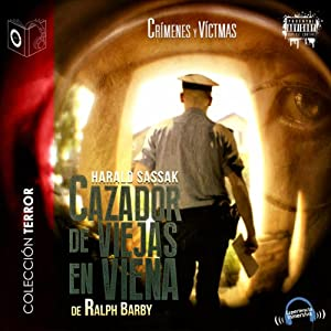 Cazador de viejas en Viena [Old Hunter in Vienna] Audiobook