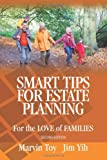 Smart Tips for Estate Planning, Marvin Toy and Jim Yih, 1461017831
