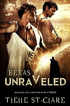 Betas Unraveled (Lone Wolves Book 3) by [St. Clare, Tielle]