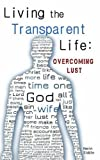 Living the Transparent Life by Kevin Siddle (2015-05-16)