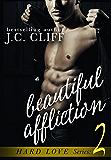 Beautiful Affliction (Book 2): (Quinn II) (Hard Love Series 1)