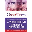 GuyTypes: 4 Ways to Find the Love of Your Life