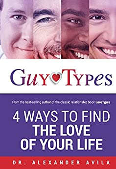 GuyTypes: 4 Ways to Find the Love of Your Life by [Avila, Alexander]