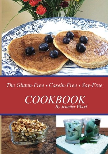 Soy Free Recipes (The Gluten Free Casein Free Soy Free Cookbook)