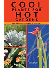 Cool Plants for Hot Gardens: 200 Water-Smart Choices for the Southwest