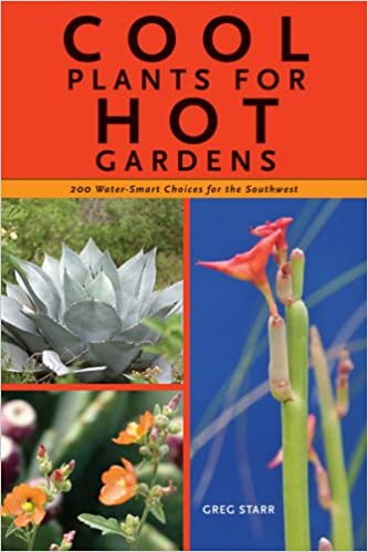 Cool Plants for Hot Gardens 200 Water-Smart Choices for the Southwest