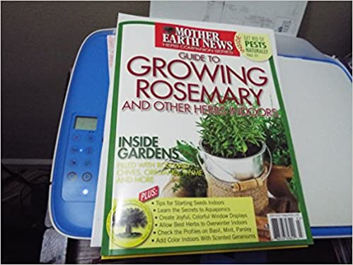 MOTHER EARTH NEWS Herb Companion series GUIDE TO GROWING ROSEMARY and other herbs indoors: MOTHER EARTH NEWS, CHRISTIAN WILLIAMS: 9788885263581: Amazon.com: ...