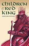 Children of the Red King, Madeleine Polland, 0983180040